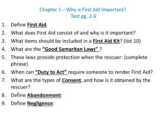 Define  First Aid . What does First Aid consist of and why is it important?