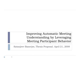 Improving Automatic Meeting Understanding by Leveraging  Meeting Participant Behavior