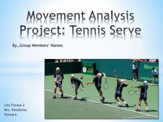 Movement Analysis Project: Tennis Serve