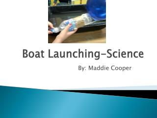 Boat Launching-Science