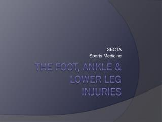The Foot, ankle & lower leg injuries