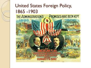 United States Foreign Policy,  1865 -1903