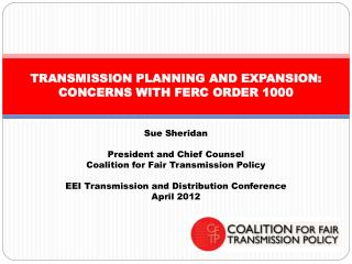 TRANSMISSION PLANNING AND EXPANSION: CONCERNS WITH FERC ORDER 1000