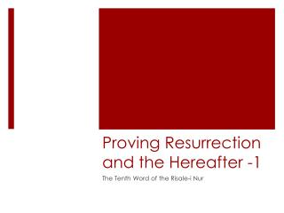 Proving  Resurrection and the Hereafter  -1