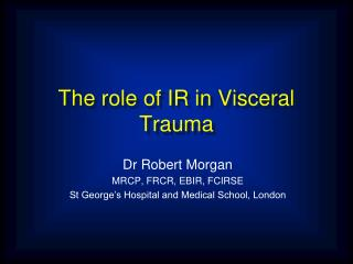 The role of IR in Visceral Trauma