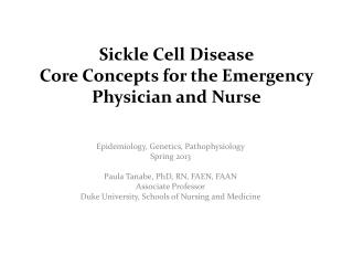 Sickle Cell Disease Core Concepts for the Emergency  P hysician and Nurse