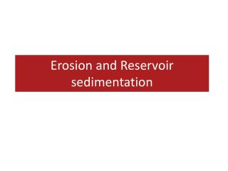 Erosion and Reservoir sedimentation