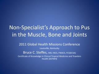 Non-Specialist's Approach to Pus in the Muscle, Bone and Joints