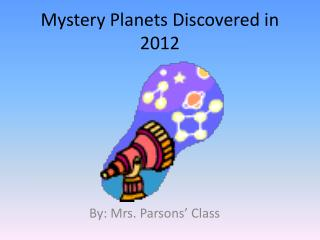 Mystery Planets Discovered in 2012