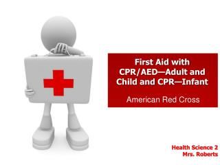 First Aid with CPR/AED—Adult and Child and CPR—Infant