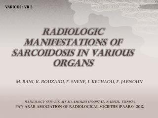 RADIOLOGIC MANIFESTATIONS OF SARCOIDOSIS IN VARIOUS ORGANS