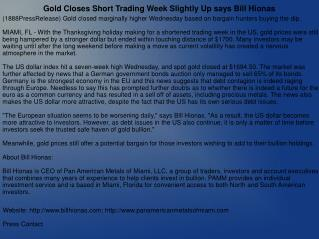 Gold Closes Short Trading Week Slightly Up says Bill Hionas