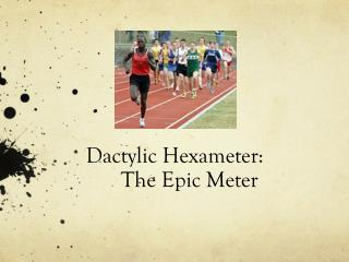 Dactylic Hexameter: The Epic Meter