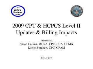 2009 CPT & HCPCS Level II Updates & Billing Impacts
