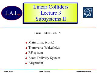 Linear Colliders Lecture 3 Subsystems II