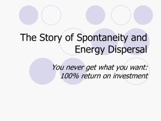 The Story of Spontaneity and Energy Dispersal