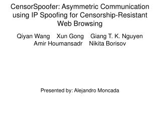 CensorSpoofer: Asymmetric Communication using IP Spoofing for Censorship-Resistant Web Browsing