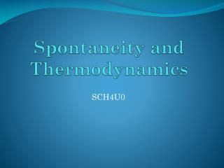 Spontaneity and Thermodynamics