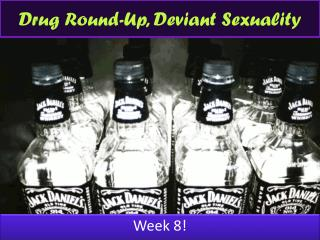 Drug Round-Up, Deviant Sexuality