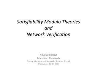 Satisfiability  Modulo Theories and  Network Verification