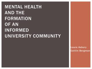 Mental Health  and the  Formation  of an  Informed  University  Community