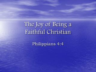 The Joy of Being a  Faithful Christian