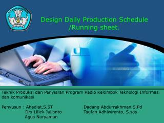 Design  Daily Production  Schedule  /Running  sheet.