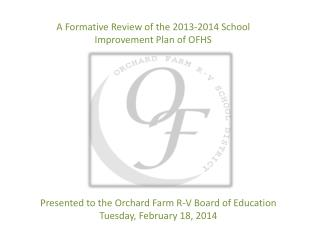 A Formative Review of the 2013-2014 School Improvement Plan of OFHS