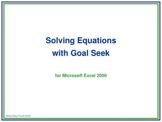 Solving Equations with Goal Seek for Microsoft Excel 2000