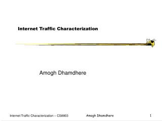 Internet Traffic Characterization