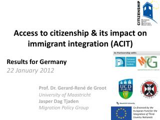 Access to citizenship & its impact on  immigrant integration (ACIT) Results for Germany