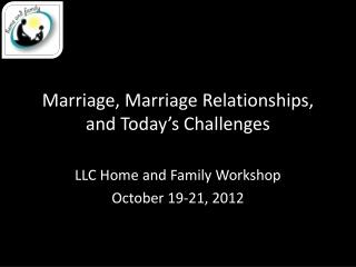 Marriage, Marriage Relationships, and Today's Challenges