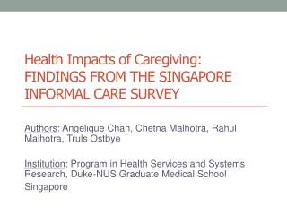 Health Impacts of Caregiving: FINDINGS FROM THE SINGAPORE INFORMAL CARE SURVEY
