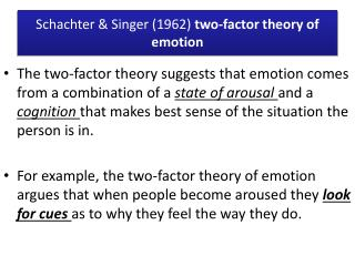 Schachter & Singer (1962)  two-factor theory of emotion