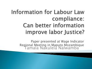 Information for Labour Law compliance: Can better information improve labor Justice?