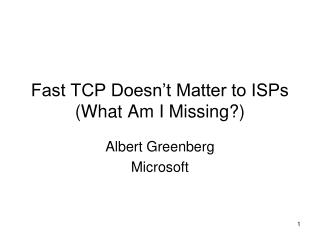 Fast TCP Doesn t Matter to ISPs What Am I Missing