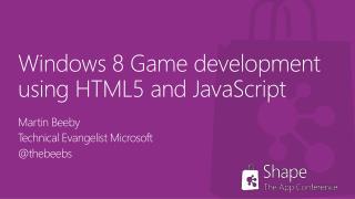 Windows 8 Game development using HTML5 and JavaScript
