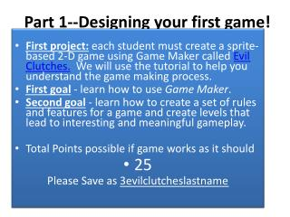 Part 1--Designing  your first game!