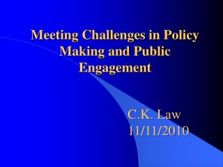 Meeting Challenges in Policy Making and Public Engagement