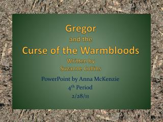 Gregor  and the  Curse of the Warmbloods Written by Suzanne Collins