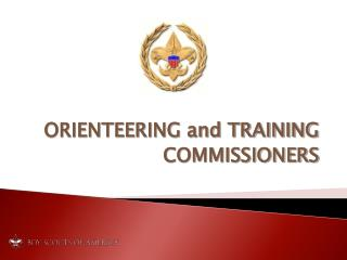 ORIENTEERING and TRAINING COMMISSIONERS