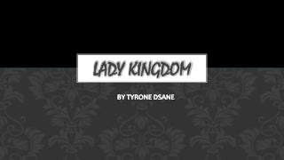 Lady kingdom