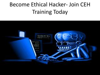Become Ethical Hacker- Join CEH Training Today