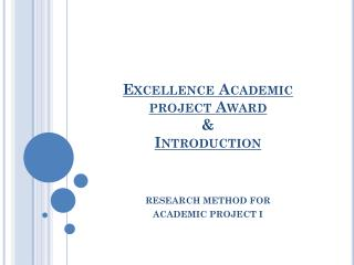 Excellence Academic project Award & Introduction
