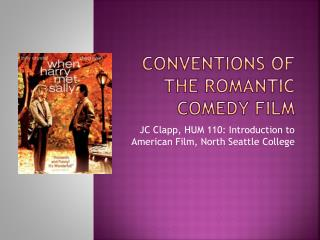 Conventions of the Romantic Comedy Film