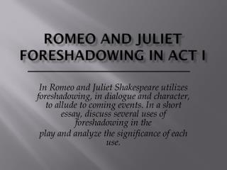 Romeo and Juliet  Foreshadowing in Act I