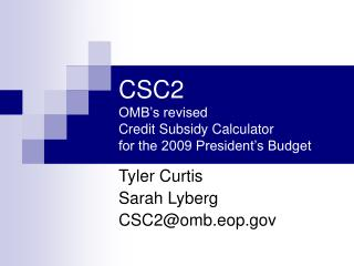 CSC2 OMB's revised  Credit Subsidy Calculator for the 2009 President's Budget