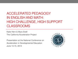 Accelerated Pedagogy  in  English and  Math:  High  Challenge , High  Support  Classrooms