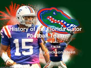 History of the Florida Gator Football Team