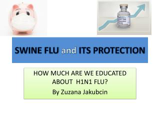 SWINE FLU  and  ITS PROTECTION